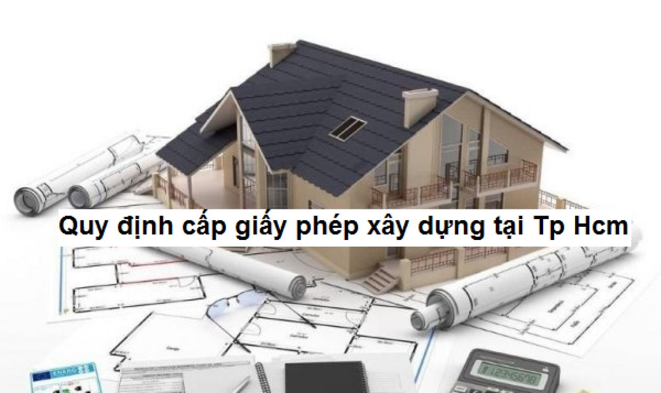 Một số quy định về cấp giấy phép xây dựng tại Tp Hcm